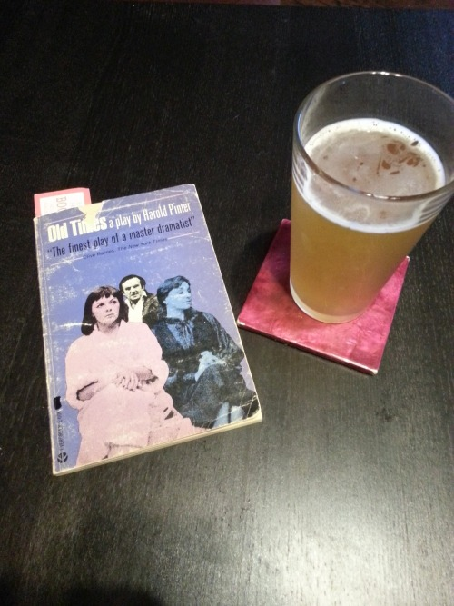 Book: Old Times by Harold Pinter Beer: Sierra Nevada Kellerweis