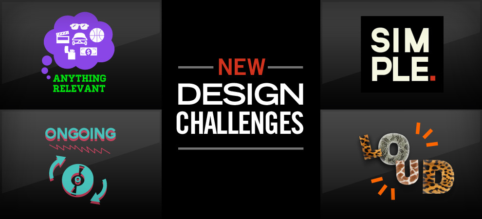 4 NEW DESIGN CHALLENGES, Check below….
