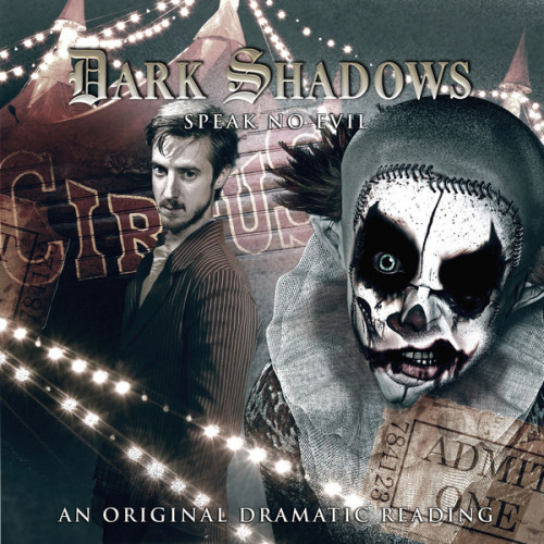 "Arthur Darvill Speaks! The trailer is now available for Dark Shadows: Speak No Evil starring Doctor Who's Arthur Darvill. The story, by Scott Handcock, features Darvill starring as the rich, lonely, arrogant Tad Collins. One fateful night, in 1855, Tad decides to visit the circus where he is plunged into a world of tattooed ladies and sinister clowns… ""It's been an absolute joy to come and do this,"" Darvill told Big Finish at the recording. ""I finished Doctor Who a couple of weeks ago so it's been really nice to get my teeth into something different."" Speak No Evil is released in August and is available to pre-order now."