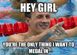 "vanityfair:  In Which We Try to Make a Ryan Lochte ""Hey Girl"" Meme, Just Because Your move, Internet. Check out VF.com's Olympic coverage here. Meme by Alexandra Beggs and Jack Deligter"