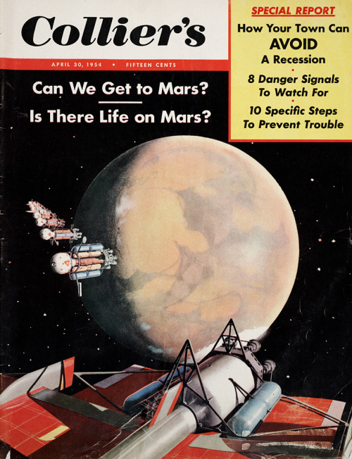 Can we get to Mars? Collier's Cover from April 30, 1954 Bonus article on how your town can avoid a recession. :-/ plus ça change…
