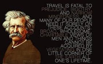 """Travel is fatal to prejudice, bigotry, and narrow-mindedness."" ― Mark Twain  My mom posted this on my Facebook wall today… she's pretty awesome and instilled a strong curiosity and desire in me at a very young age to explore the world, it's people, cultures, customs, and places…"