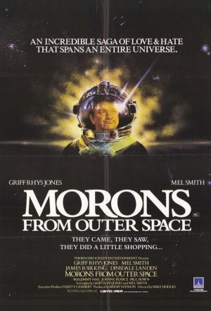 "Movie poster for the 1985 Mike Hodges film ""Morons From Outer Space"". Click the pic to watch the trailer."