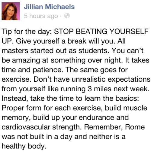 6monthsfromnow:  tohappyhealth:  A Facebook post from Jillian today :)  Jillian <3
