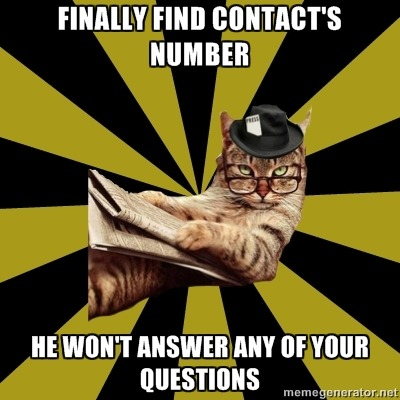 """Finally find contact's number"" ""He won't answer any of your questions"" Submitted to us."