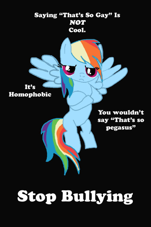 MLP Stop Bullying Campaign: Rainbow Dash by ~PrincessofDestiny114  I SUPPORT MY SISTER, NEPHEW AND BEST FRIEND. I WOULD REALLY BE PISSED OFF IF ANYBODY WOULD HURT THEM JUST BECAUSE THEY ARE PROUD TO BE WHO THEY ARE.