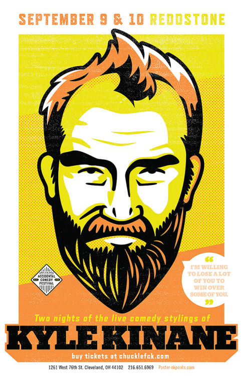 poster I just wrapped up for comedian Kyle Kinane. Really excited to have gotten to work on this and even more excited to catch his shows in September. Get familiar now. Tickets here.