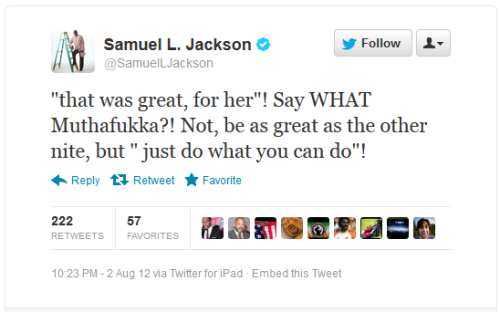 apsies:  Samuel L. Jackson provides a lot of Olympic commentary via Twitter. Alternately: SAMUEL L. JACKSON SAYS WHAT WE'RE ALL THINKING.