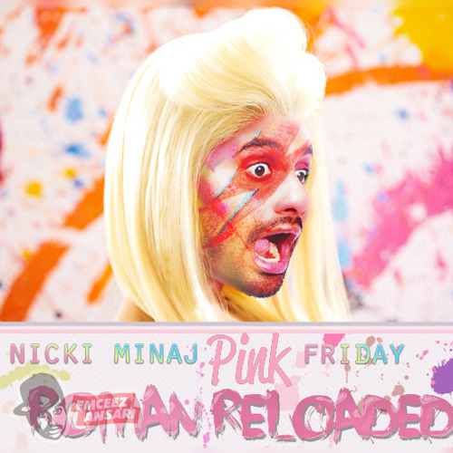 emceezansari:  Pink Friday Roman Reloaded