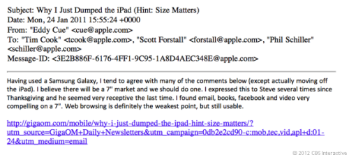 cnet:  Here's Apple's e-mail thread about a 7-inch iPad   Yeah, it's definitely coming…this email was sent Jan of 2011.