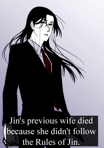 Jin's previous wife died because she didn't follow the Rules of Jin.