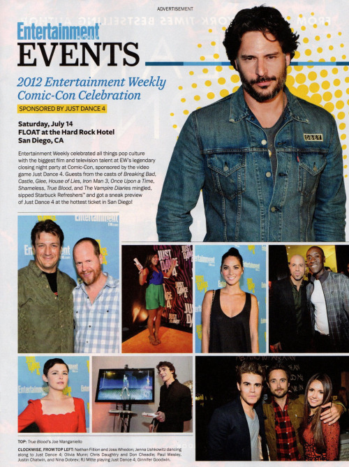 Joe Manganiello ~ Entertainment Weekly 2012-08-10  Joe was listed as one of the guests for the EW 2012 Comic-Con Celebration that was held closing night of Comic-Con. EW did a small feature in this weeks magazine basically listing some of the celebrities that attended that night.  Joe was pictured on the page.  gallery