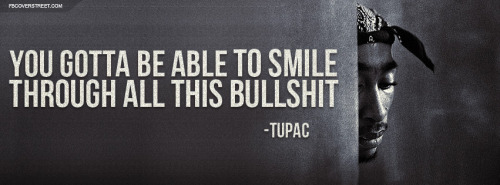 Tupac You Gotta Smile Quote Facebook Cover