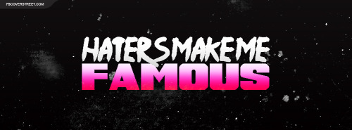 Haters Make Me Famous Pink Facebook Cover