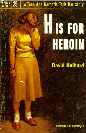 H Is for Heroin, paperback book (1953)Cover illustration: Rafael de Soto Source: Paul Malon