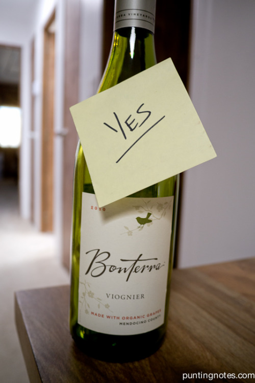 Yes, Bonterra Viognier, 2010 an organic wine from Mendocino County, CA. Very nice and fruity bought at BevMo in Pasadena for roughly $13. Hmmm the cheap wines in California are really doing much better than the cheap wines in Missouri—-Or is it the sea air?