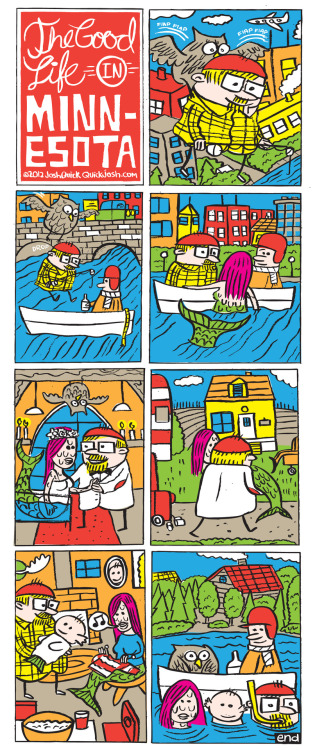 The Good Life In Minnesota ©Josh Quick Comic in the 2012 Minn/St Paul City Pages Comix Issue