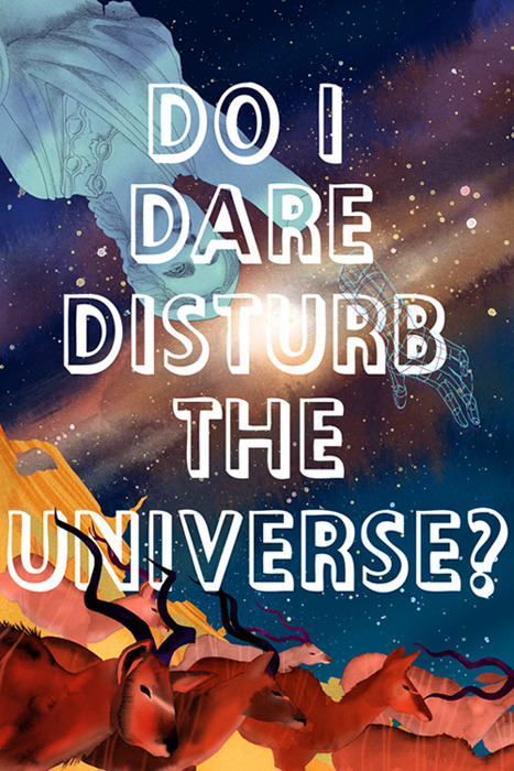 """Do I Dare Disturb the Universe"" Poster gift for a friend."