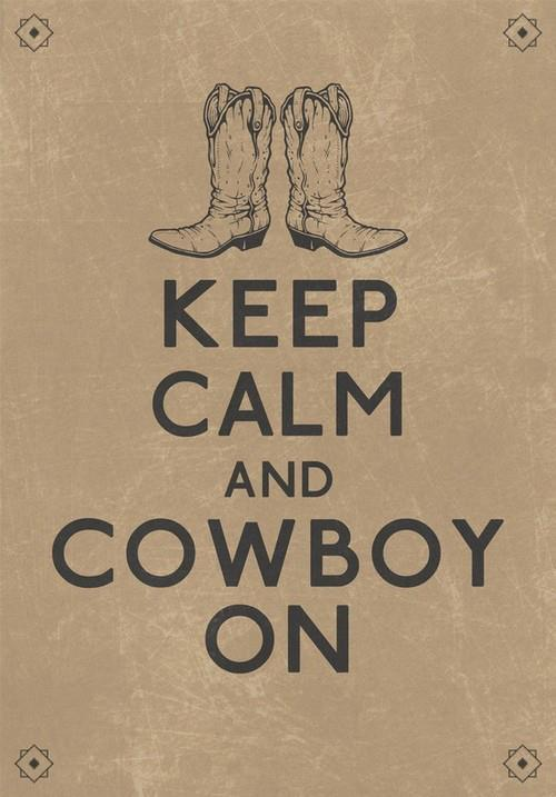 Keep calm and cowboy on: