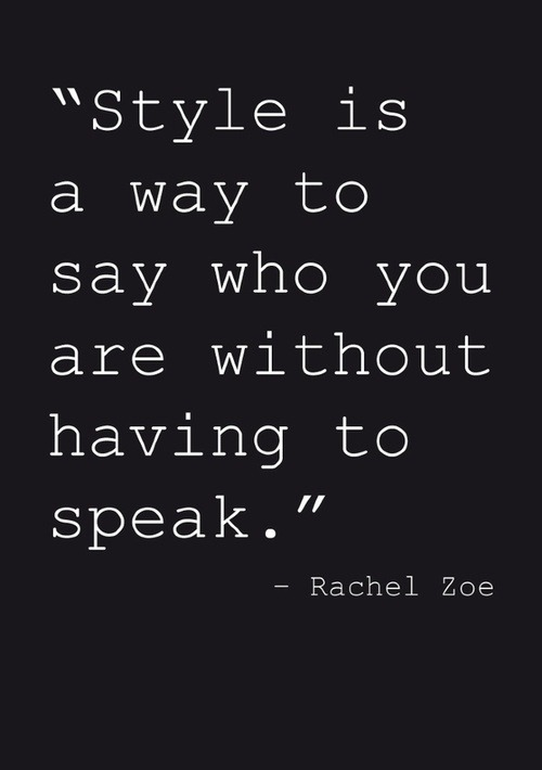 Today's words of wisdom from Rachel Zoe