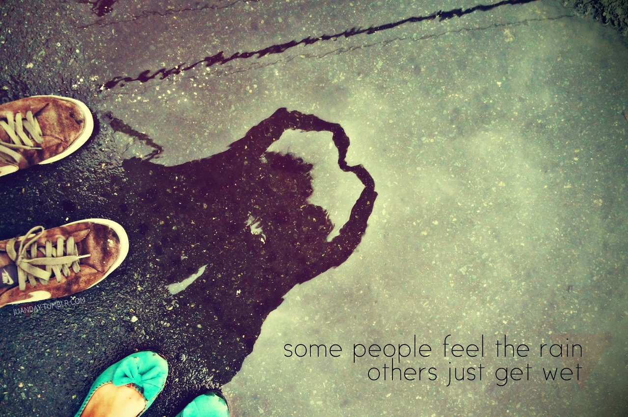 """some people feel the rain. others just get wet."" ~bob marley 4 august 2012. domestic road, pasay city photo by my love. sony nex f3 18-55mm lens"