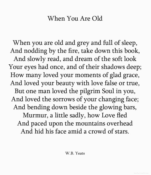 alecshao:  W.B. Yeats - When You Are Old