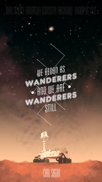 vondell-swain:  vondell-swain:   'Wanderers' - an MSL/Curiosity commemoration print  Mars Science Laboratory (MSL) is a robotic mission to Mars launched by NASA on November 26, 2011, that will attempt to land a Mars rover called Curiosity on the surface of Mars. Currently en route to the planet, it is scheduled to land in Gale Crater at about 05:31 UTC on August 6, 2012. Curiosity rover's objectives include determining Mars' habitability, studying its climate and geology, and collecting data for human missions. This artwork is available as a print in a wide variety of sizes for a wide variety of prices on my society6 page. For more information about the Curiosity rover, including its incredibly complex and nervewracking plan of descent onto the surface of Mars, check out this SciShow episode.