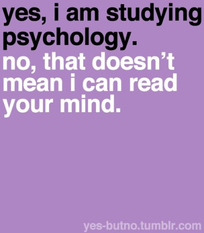 psychcomedy:  Sorry, no mind-readers here