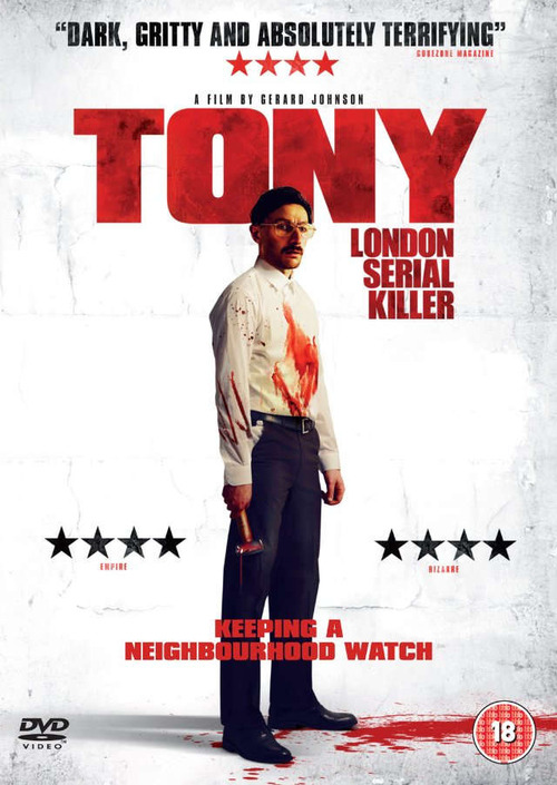 tony (2009)  A thriller centered on a serial killer in a rundown London suburb  very graphic. the film felt a bit short? nonetheless, a good watch. on imdb