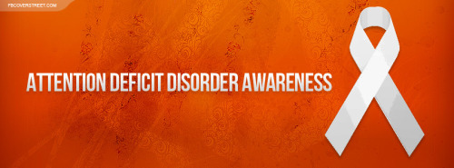 Attention Deficit Disorder Awareness Facebook Cover