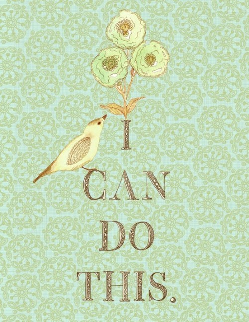 handmadepride:  Click for more positive vibes.  I CAN DO THIS! :D
