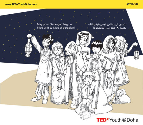 A little gift that the TEDxYouth@Doha design team made to commemorate Garangao in Qatar, which takes place on the 14th day of the Holy Month of Ramadan. Think of Garangao as the Middle East version of Halloween: kids dress in colorful clothing and hunt for candy. Illustration created by Maryam Al-Suwaidi & Amira Natsheh. Submitted by the TEDxYouth@Doha team.