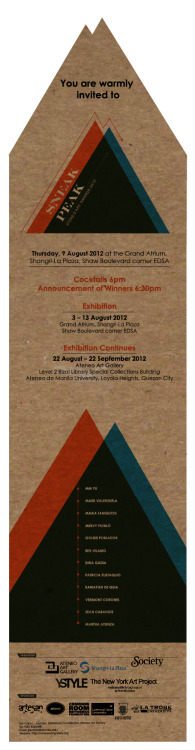 SNEAK PEAK Ateneo Art Awards 2012  Thursday, 9 August 2012 Grand Atrium, Shangri-la Plaza 6:00 pm  Cocktails 6:30 pm  Announcement of winners                                   sponsored by YSTYLE