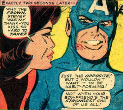 superdames:  Why the frown, Steve? —Avengers #32 (1966) by Stan Lee & Don Heck  Not saying Jan wouldn't tap it, though. ILU Jan.