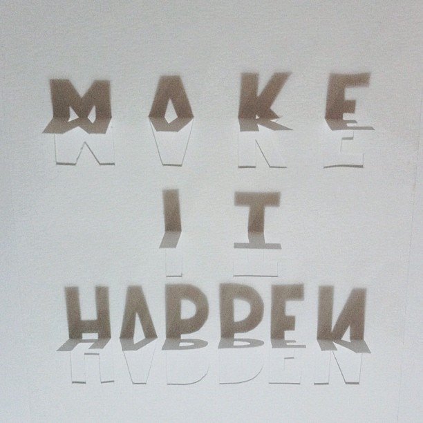 Live your dream and let's make it happen! #papercut #typography #design (Taken with Instagram)