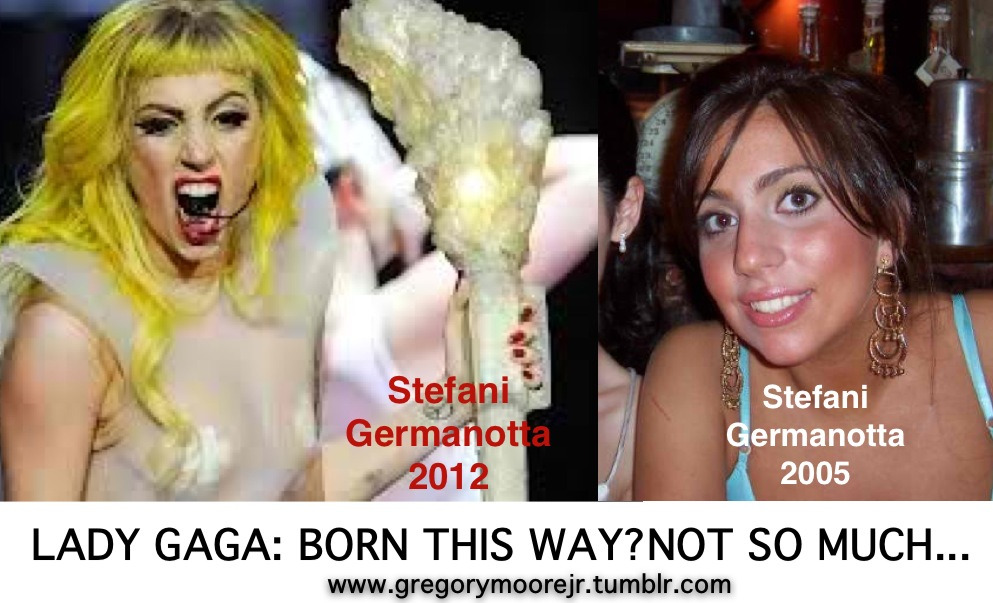 Lady Gaga: Born this way? Not so much…