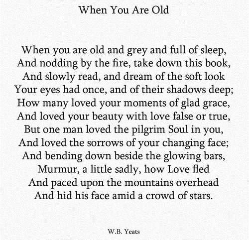 When you are old and grey…