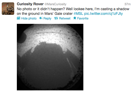 "The phrase is ""Pics or it didn't happen"", geez, Mars Science Laboratory, you IDIOT."