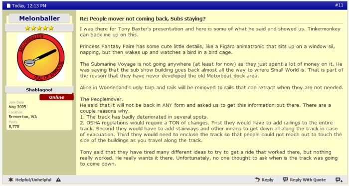 Here's more on Tony Baxter's statements about the PeopleMover, as they appear on MiceChat. I just wonder…if Tony Baxter wants this information to be put out there, why isn't it on any official Disney blog? Don't mind me. I honestly do believe that it's true. It's just the denial talking. I'm gonna miss you, PeopleMover. I know it's been just a couple weeks shy of 17 years since your last tour…but now that the track is going, it's the final goodbye. At least it still exists at the Magic Kingdom in Florida.