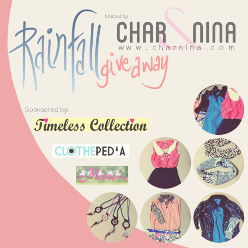 Join CharNina.com's Rainfall Giveaway Part 1: Win an outfit! :D Just go to the link above, this is open internationally