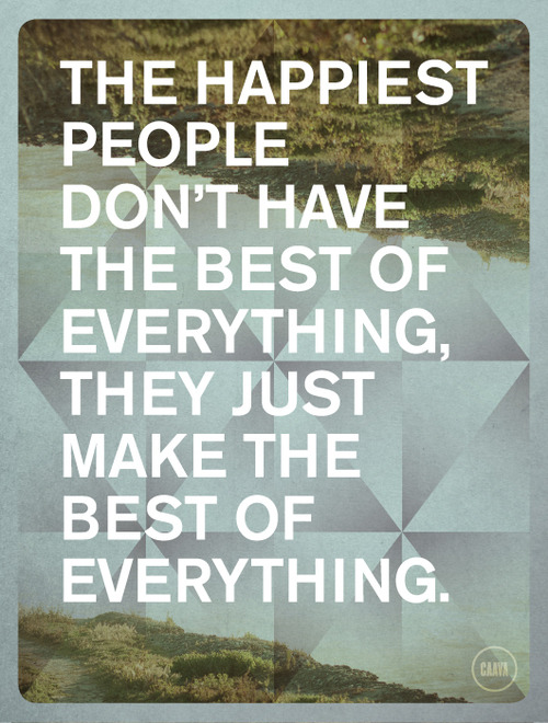"Motivation Monday: ""Make the best out of everything"""