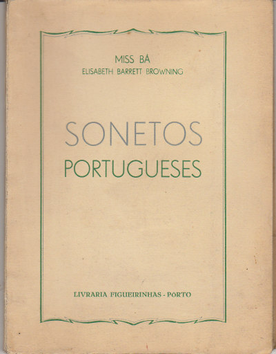 Elizabeth Barret Browning's Sonnets from the Portuguese — translated into Portuguese.