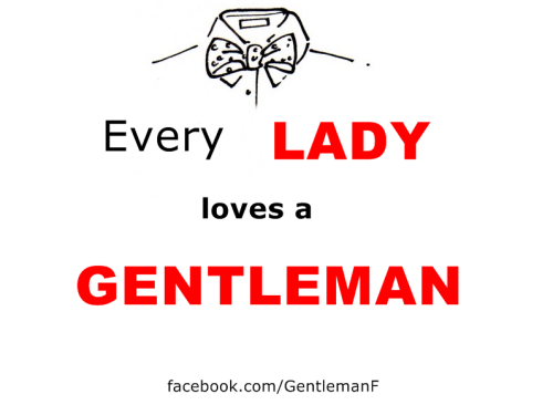 gentleman-forever:  Every lady loves a GENTLEMAN facebook.com/GentlemanF