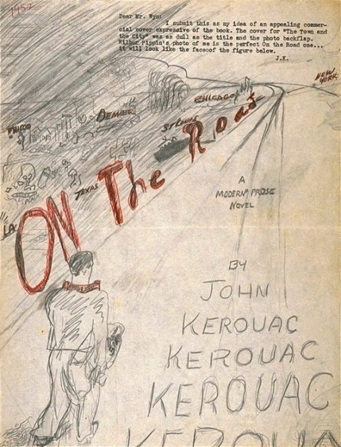 thedailywhat:  Jack Kerouac Original of the Day: Jack Kerouac began shopping his second novel, On the Road, in 1952, complete with a cover he designed himself. Publisher A.A. Wyn received the sketch with a little note typed at the very top:  Dear Mr. Wyn: I submit this as my idea of an appealing commercial cover expressive of the book. The cover for The Town and the City was as dull as the title and the photo backflap. Wilbur Pippin's photo of me is the perfect On the Road one … it will look like the face of the figure below. J.K.  Wyn rejected both the novel and the cover idea. On the Road finally was published in 1957 and went on to become a bestseller with all manner of covers – save Kerouac's original idea. [explore]  First published in 1957 by Viking, we might add!