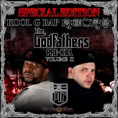 Necro & Kool G Rap – The Godfathers: The Pre-Kill, Vol. 2   http://www.sharebeast.com/gr76w30e7bo9[03:57] 01. _ – Kool G Rap – Hey Mister Mister[04:07] 02. _ – Necro – Whore[04:14] 03. _ – Kool G Rap – Under 21 Not Permi tted[04:00] 04. _ – Necro – South of Heaven[04:07] 05. _ – Kool G Rap – Executioner Style[03:22] 06. _ – Necro – Beautiful Music For You To Die To[03:54] 07. _ – Kool G Rap – Take Em To War[03:14] 08. _ – Necro – Death Rap[04:25] 09. _ – Kool G Rap – Blowin Up In The World[02:02] 10. _ – Necro – Watch Ya Toes[04:29] 11. _ – Kool G Rap – Ghetto Knows[05:43] 12. _ – Necro – Dead Body Disposal[04:46] 13. _ – Kool G Rap – Two To The Head[04:50] 14. _ – Necro – World Gone Mad[03:21] 15. _ – Kool G Rap – 4, 5, 6[04:09] 16. _ – Necro – 12 King Pimp Commandments[02:01] 17. _ – Kool G Rap – Take A Loss[03:12] 18. _ – Necro – Empty The Clip[01:32] 19. _ – Kool G Rap – Let Em Live[04:38] 20. _ – Necro – I Need Drugs[01:05] 21. _ – Kool G Rap – Fast Life (Remix)[05:18] 22. _ – Necro – Burn The Groove To Death[02:15] 23. _ – Kool G Rap – Crime Pays[03:02] 24. _ – Necro – Your Fucking Head Split[04:37] 25. _ – Kool G Rap – Go For Your Guns[05:14] 26. _ – Necro – Get On Your Knees[03:49] 27. _ – Kool G Rap – Ill Street Blues[03:11] 28. _ – Necro – I'm Sick of You[04:11] 29. _ – Kool G Rap – On The Run[05:52] 30. _ – Necro – Underground
