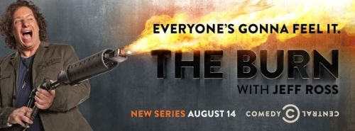 Jeff Ross's new Comedy Central series, The Burn, is coming soon. Click the image to get free tickets to a taping.