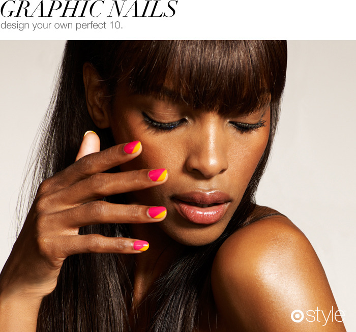 Graphic Nails We asked our Target Style nail expert for her favorite trend of the season. She says it's all about designing your own perfect 10. own it now: all tied up. bikini so teeny. cascade cool. fear or desire. mojito madness. off the shoulder.