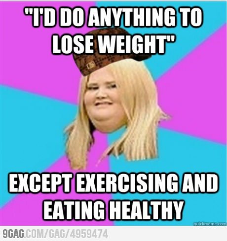 9gag:  Scumbag Fat Girl would do anything!
