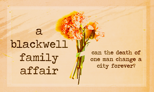 The Blackwell family cannot seem to stay out of the news, whether it be scandals, discoveries, accomplishments or shame, they are always headlining the evening news. So, the city of Ithaca, New York is turned upside down by the death of one of it's most prominent public figures, the powerful Robert Blackwell. Leaving his dynasty in shambles and in the hands of his five sons, what is to become of everything Blackwell attempted to make? How will the citizens of Ithaca take to the new Blackwell heirs? PLOT // CHARACTERS // APPLICATION // RULES // NEWS