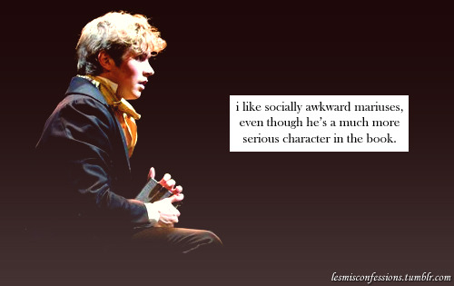 i like socially awkward mariuses, even though he's a much more serious character in the book.